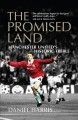 The Promised Land: Manchester United's Historic Treble [Paperback]