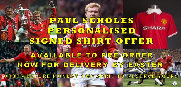 Paul Scholes Dedicated Signed shirt - deadline April 14th